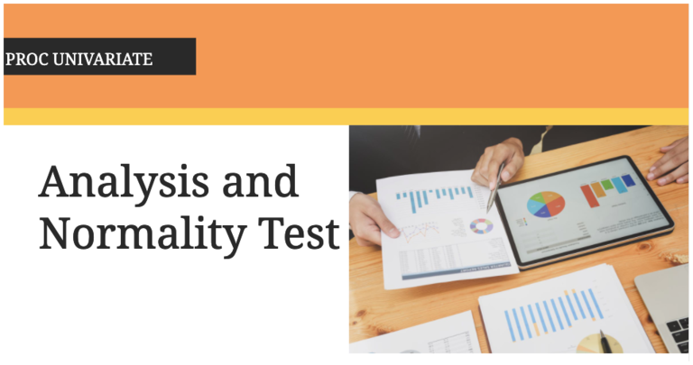 Using Proc Univariate  for Analysis and Normality Test