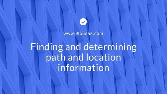 5 techniques of finding paths or locations in SAS