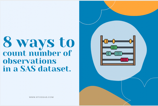 8 Ways to count the number of observations in a SAS dataset and pass it into a macro variable 1